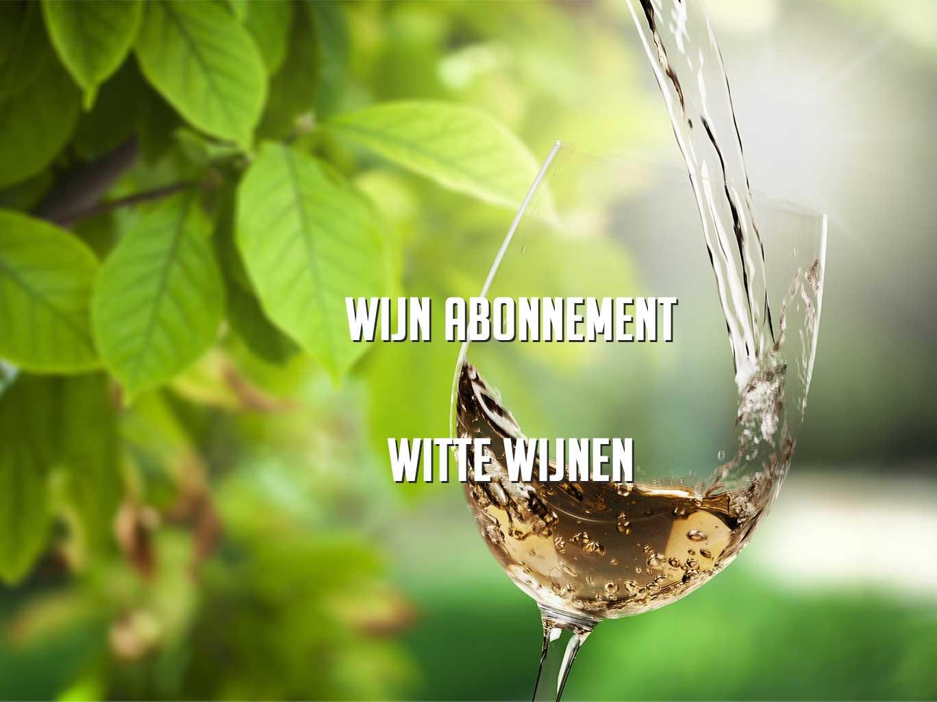 wijnabonnement witte wijn - wijnabonnementen.nl